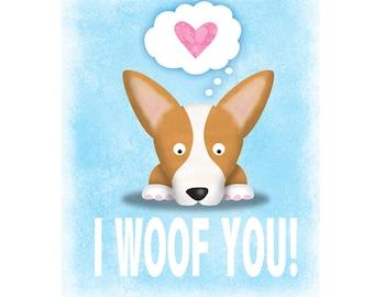 Corgi Print -  Pembroke Corgi Art -  Welsh Corgi Print -  Funny Corgi Art Print - I Woof You -  Valentine's Day Gift - Corgi