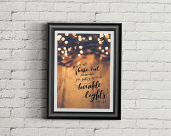"""You've Got Mail Quote Print -- """"It will all shake out meanwhile I'm putting up more twinkle lights."""" Kathleen Kelly"""