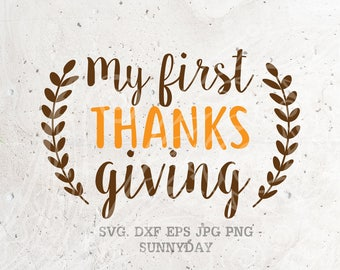 My first Thanksgiving SVG File DXF Silhouette Print Vinyl Cricut Cutting SVG T shirt Design Decal Wall Quotes Download,Thanksgivingsvg