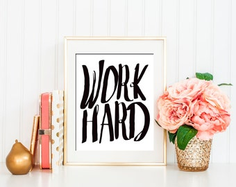 Work Hard,typography, motivational quote, printable art, work quote, inspirational quote, print, office poster, motivational, Printable