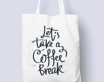 Let's Take a Coffee Break Typography White Tote Bag