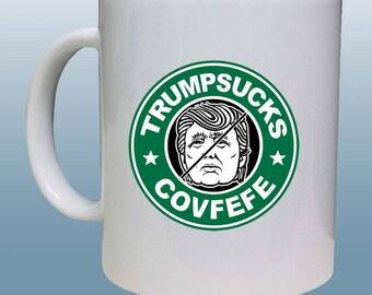 Covfefe Tweet, Trump Sucks Mug, Anti Trump Mug