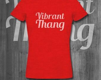 Vibrant Thang T shirt tops and tees t-shirts t shirts  Free Shipping