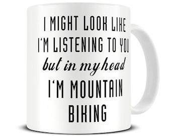 Mountain Bike Mug - Gifts for Cyclist - In My Head I'm Mountain Biking Mug - Bike Gifts - Bicycle Mug - Cycling Gifts - Cycling Mug - MG512