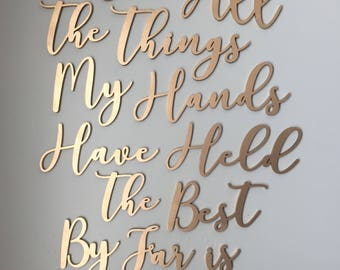 For All The Things My Hands Have Held The Best By Far Is You Quote Cutout Set