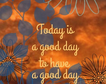 Art print Today is a good day to have a good day 8x10 art print