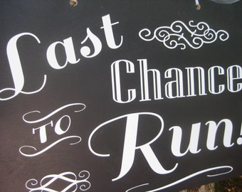 Last Chance To Run, Wedding Sign, Last Chance To Run Sign, Chalkboard Sign, Your Divine Affair