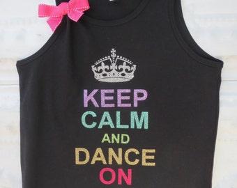 Keep Calm and Dance On *glitter vinyl Dance shirt- girls youth size XS-XL