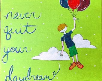 Never Quit Your Daydream - OOAK Acrylic Painting