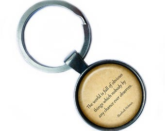 """Sherlock Holmes """"The world is full of obvious things which nobody by any chance ever observes."""" Keychain Keyring"""