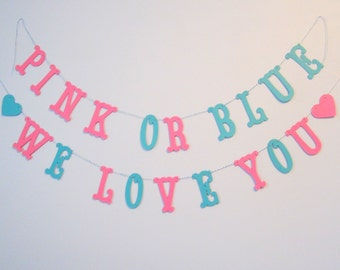 Pink or Blue We Love You - Baby Banner - Baby Shower Decoration or Photo Prop