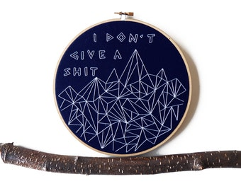 """Geometric Mountain Quote Embroidery. 8"""" Hoop Art. Mountain Art. Geometric Art. Gifts Under 100."""