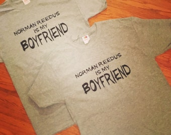 Norman Reedus is my Boyfriend T-shirt