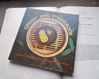 Vintage Cookbook ~ 1970's Taylor and Ng Publishing ~ Great Asian Steambook ~ San Francisco Foodie Culture ~ Oversized paperback ~Asian Style