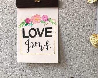 Love Grows calligraphy piece