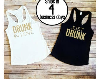 Drunk In Love Tank Tops / Just Drunk Tank Tops / Bachelorette Tank Tops / Bachelorette Party Shirts / Drunk In Love Tank Top