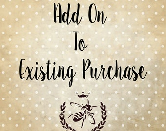 ADD ON To Existing Purchase