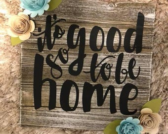 it's good to be home - wall art