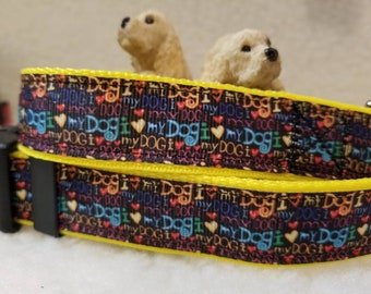 I Love My Dog Handmade Dog Collar 1 Inch Wide Large & Medium Only