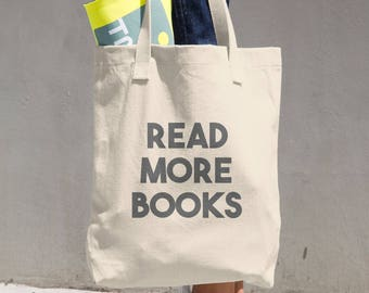 Read More Books Cotton Tote Bag | Reusable Tote Bag | Environmentally Friendly Book Bag | Book Tote Bag