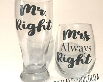 Mr. Right Mrs. Always Right - Beer Glass - Wine Glass - Set - His and Hers Wedding Gift