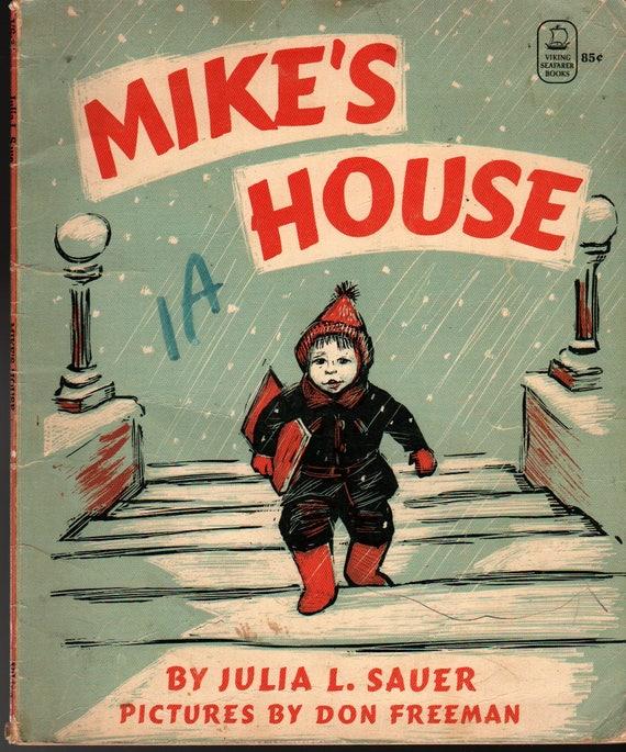Mike's House + Julia L. Sauer + Don Freeman + 1970 + Vintage Kids Book