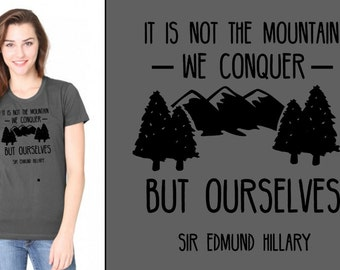 It is Not the Mountain We Conquer But Ourselves Organic Women's Tee