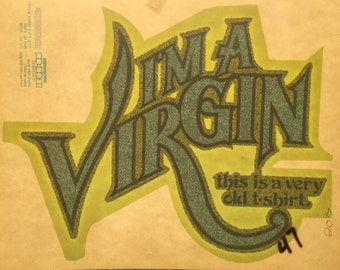 I'm a Virgin - This is an Old Shirt Vintage Glitter Iron On Heat Transfer