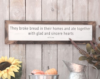 Kitchen Sign They Broke Bread Acts 2:46 Dining Room Sign Rustic Fixer Upper Farmhouse Decor Housewarming Gift