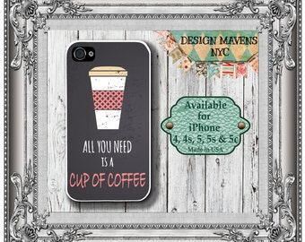Coffee iPhone Case, Cup of Coffee Quote iPhone Case, iPhone 8, 8 Plus, iPhone 7, 7Plus, iPhone 6, 6s, 6 Plus, SE, iPhone 5, 5s, 5c, 4, 4s
