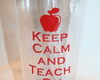 Keep Calm and Teach On....Tumbler Cup for Teachers. Free personalization. Great Gift Idea.
