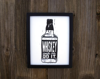 Whiskey Made Me Do It LINOCUT black on white 8x10 print