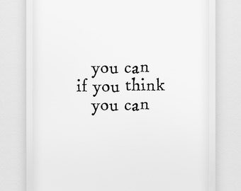 you can if you think you can print // motivational poster // inspirational black and white home decor print // modern typographic wall art