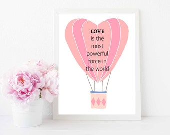 LOVE is the most powerful force in the World Pink 8x10 Digital Print