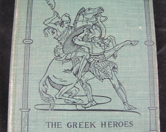 The Greek Heroes // 1902  Hardback //The Heroes Or Greek Fairy Tales For My Children // Vintage Children's Book