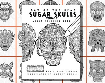 Sugar Skulls - Book 2 - Day of the Dead - Adult Colouring Book - Complicated Coloring