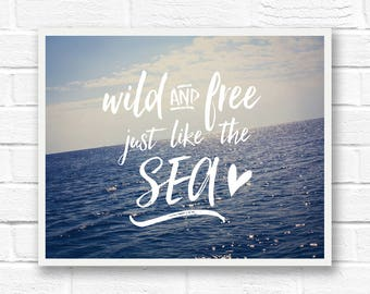 Ocean printable quotes, wild and free poster, ocean quote art, digital download quote, beach quote print, beach house wall art, sea print