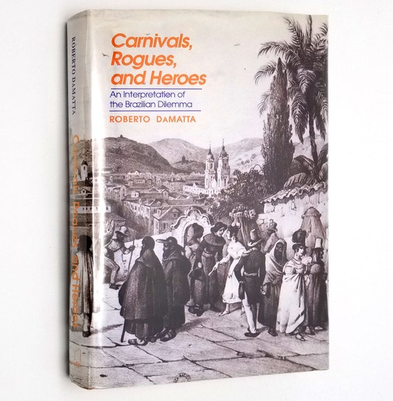 Carnivals, Rogues, and Heroes: An Interpretation of the Brazilian Dilemma by Roberto DaMatta 1991 Hardcover HC w/ Dust Jacket DJ