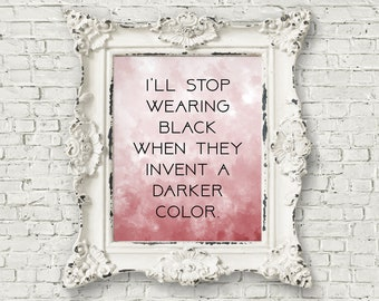 I'll Stop Wearing Black When They Invent A Darker Color Watercolor Print - Wednesday Addams Quote,  Wednesday Addams Decor, Halloween (#137)