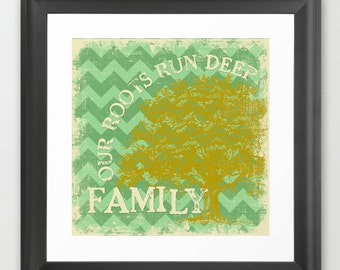 Family, Our Roots Run Deep - Chevron with Tree Green  - Fine Art Print