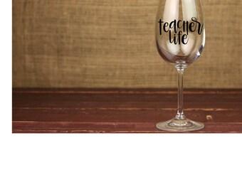 Teacher Life Wine Glass- Teacher Gift- Wine- School