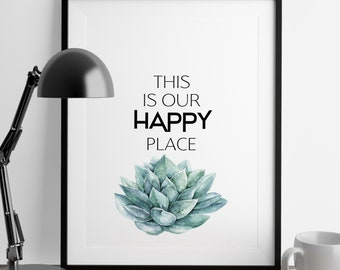 This is our happy place, Succulent Print, Living Room Wall Art, Happy Place Prints, Home Wall Art, Printable Wall Art, Wall Art Prints