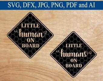 Little Human On Board SVG, Mom SVG, SVG, svg File, svg Files, svg Designs, svg File for Circuit, Silhouette Files, Cut Files, svg File