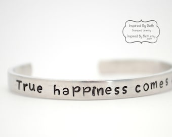 True Happiness Comes From Within, Stamped Bracelet, Friendship Gift, Cuff Bracelet, Custom Jewelry, Inspiration, Motivation, Believe in you
