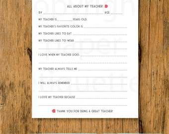 All About My Teacher -  Teacher Appreciation /End of Year Teacher Gift - Fill In The Blanks -Print Your Own Teacher / Educator Gift