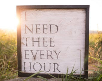 I need thee every hour | farmhouse decor | hymn sign | farmhouse sign |  fixer upper style | birthday gift | housewarming
