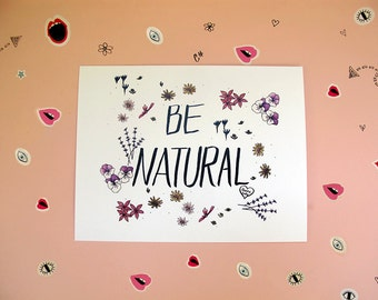 Be Natural Art Print by Aurora Lady