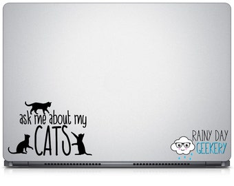 Ask me about my cats - crazy cat lady - vinyl decal sticker - great for car window