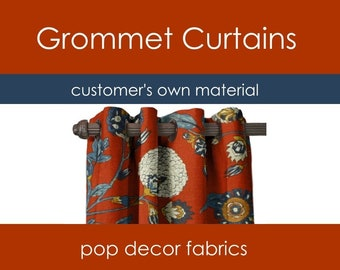 Custom Grommet Curtains - Customer's Own Material COM - Use Your Own Fabric - Custom Kitchen Living Room Curtains