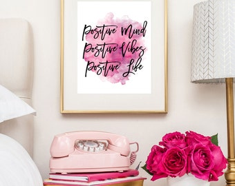Positive Mind Positive Vibes Positive Life / Watercolor Print / Pink Print / Positive Print / Inspirational Print / Up to 13x19
